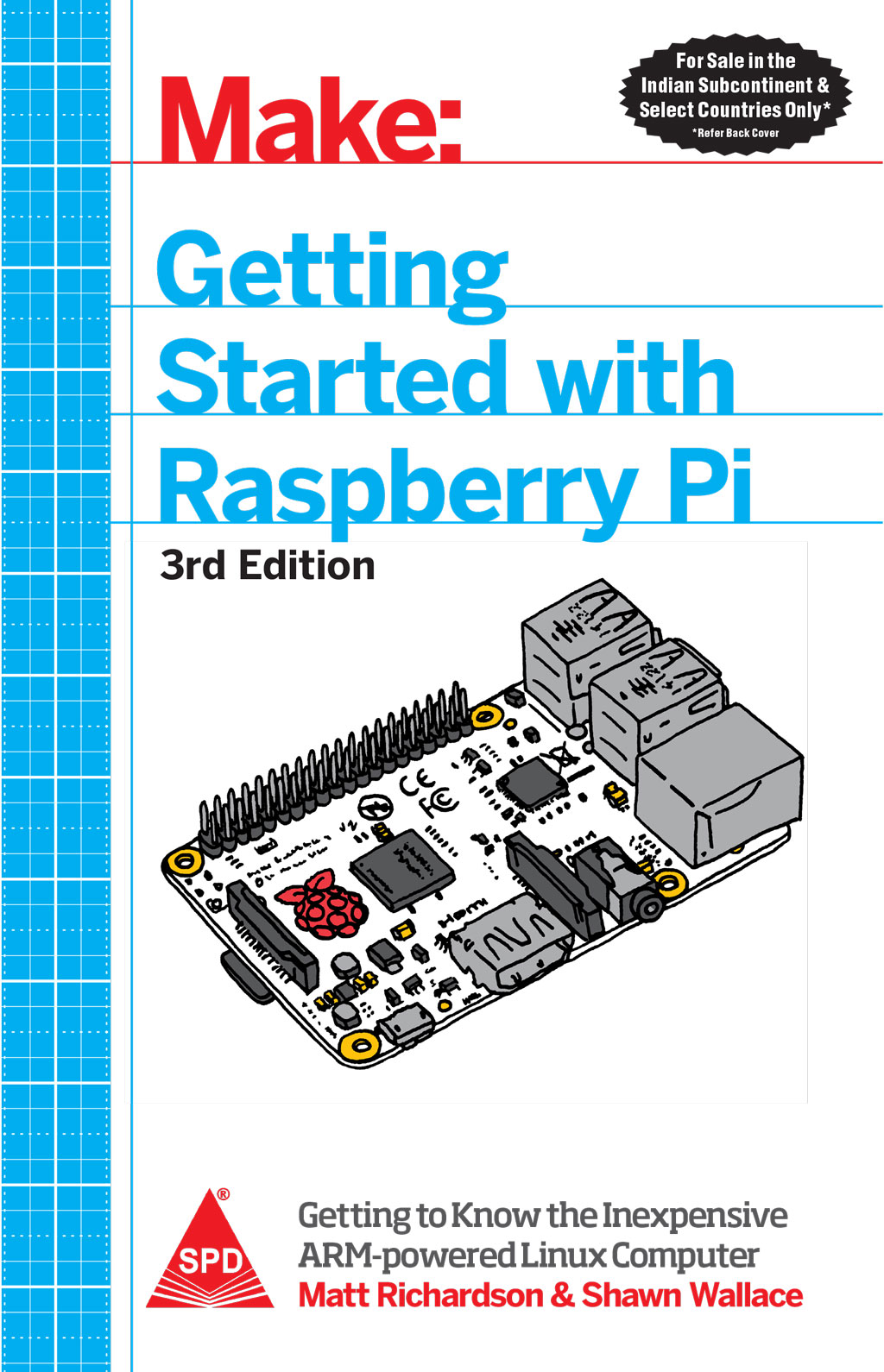 Make: Getting Started with Raspberry Pi: An Introduction to the  Fastest-Selling Computer in the World, 3rd Edition (Grayscale edition)